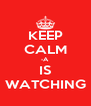 KEEP CALM -A IS WATCHING - Personalised Poster A4 size