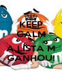 KEEP CALM & A LISTA M GANHOU! - Personalised Poster A4 size