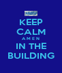 KEEP CALM A M E N IN THE BUILDING - Personalised Poster A4 size