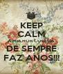 KEEP CALM A MELHOR COLEGA DE SEMPRE FAZ ANOS!!! - Personalised Poster A4 size