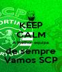 KEEP CALM A Melhor equipa de sempre Vamos SCP - Personalised Poster A4 size