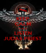 KEEP CALM A N D LISTEN JUDAS PRIEST - Personalised Poster A4 size