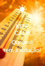 KEEP CALM a Ouromil tem a solução! - Personalised Poster A4 size