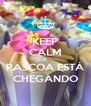 KEEP CALM A PÁSCOA ESTÁ CHEGANDO - Personalised Poster A4 size