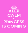 KEEP CALM A PRINCESS IS COMING - Personalised Poster A4 size