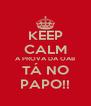 KEEP CALM A PROVA DA OAB TÁ NO PAPO!! - Personalised Poster A4 size