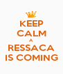 KEEP CALM A  RESSACA IS COMING - Personalised Poster A4 size