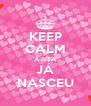 KEEP CALM A RITA JÁ NASCEU - Personalised Poster A4 size