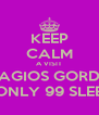 KEEP CALM A VISIT TO AGIOS GORDIOS IS ONLY 99 SLEEPS - Personalised Poster A4 size