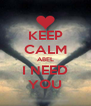 KEEP CALM ABEL I NEED YOU - Personalised Poster A4 size