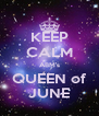 KEEP CALM ABM's QUEEN of JUNE - Personalised Poster A4 size