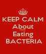 KEEP CALM About Flesh Eating  BACTERIA - Personalised Poster A4 size