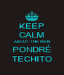 KEEP CALM ABOUT THE RAIN PONDRÉ TECHITO - Personalised Poster A4 size