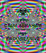 KEEP CALM ABRAHAM AND LISTEN PSY PROGRESSIVE - Personalised Poster A4 size