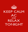 KEEP CALM AC AND RELAX TONIGHT - Personalised Poster A4 size