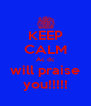 KEEP CALM Ac dc will praise you!!!!! - Personalised Poster A4 size