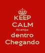 KEEP CALM Acampa dentro Chegando - Personalised Poster A4 size