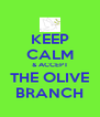 KEEP CALM & ACCEPT THE OLIVE BRANCH - Personalised Poster A4 size