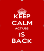 KEEP CALM ACT'UBS IS BACK - Personalised Poster A4 size