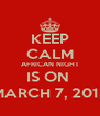 KEEP CALM AFRICAN NIGHT IS ON  MARCH 7, 2013 - Personalised Poster A4 size