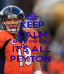 KEEP CALM AFTER THE HALF IT'S ALL PEYTON  - Personalised Poster A4 size