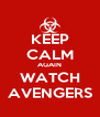 KEEP CALM AGAIN WATCH AVENGERS - Personalised Poster A4 size