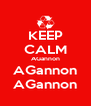 KEEP CALM AGannon AGannon AGannon - Personalised Poster A4 size