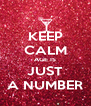 KEEP CALM AGE IS JUST A NUMBER - Personalised Poster A4 size