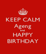 KEEP CALM Ageng and  HAPPY BIRTHDAY - Personalised Poster A4 size