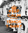 KEEP CALM AGORA  TEMOS T-SHIRT - Personalised Poster A4 size