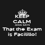 KEEP CALM  AIDA SAYS That the Exam is Facilillo! - Personalised Poster A4 size