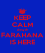 KEEP CALM aiesyah FARAHANA IS HERE - Personalised Poster A4 size