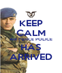 KEEP CALM AIR FORCE POLICE HAS ARRIVED - Personalised Poster A4 size