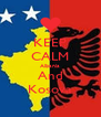 KEEP CALM Albania And Kosova - Personalised Poster A4 size