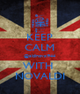 KEEP CALM @aldinoval944 WITH  NOVALDI - Personalised Poster A4 size