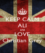 KEEP CALM ALI and LOVE Christian Grey - Personalised Poster A4 size