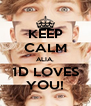 KEEP CALM ALIA, 1D LOVES YOU! - Personalised Poster A4 size