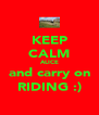 KEEP CALM ALICE and carry on RIDING :) - Personalised Poster A4 size