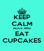 KEEP CALM ALICE AND EAT CUPCAKES - Personalised Poster A4 size