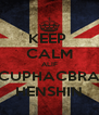 KEEP  CALM ALIF CUPHACBRA HENSHIN - Personalised Poster A4 size