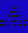 KEEP CALM ALL DRINKS ARE JUST £1 B4 2AM @ LAVA IGNITE - Personalised Poster A4 size