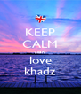 KEEP CALM allan  love khadz - Personalised Poster A4 size