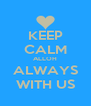KEEP CALM ALLOH ALWAYS WITH US - Personalised Poster A4 size