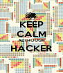 KEEP CALM ALTHOUGH HACKER  - Personalised Poster A4 size