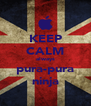 KEEP CALM always pura-pura ninja - Personalised Poster A4 size