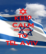 KEEP CALM AM GOING TO TEL AVIV  - Personalised Poster A4 size