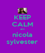 KEEP CALM am nicola sylvester - Personalised Poster A4 size