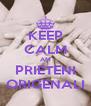 KEEP CALM AM PRIETENI ORIGENALI - Personalised Poster A4 size
