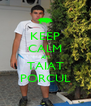 KEEP CALM AM TAIAT PORCUL - Personalised Poster A4 size