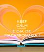 KEEP CALM AMANHÃ É DIA DE MACARRONADA ! - Personalised Poster A4 size